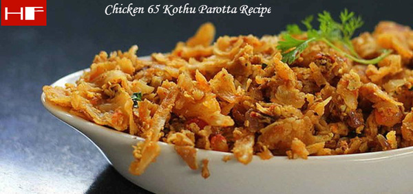 Chicken 65 Kothu Parotta Recipe