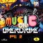 VARIOUS ARTISTS - MUSIC ON OVERDRIVE PT.2 - EP #ITUNES 2/17/17 @ZephWatt