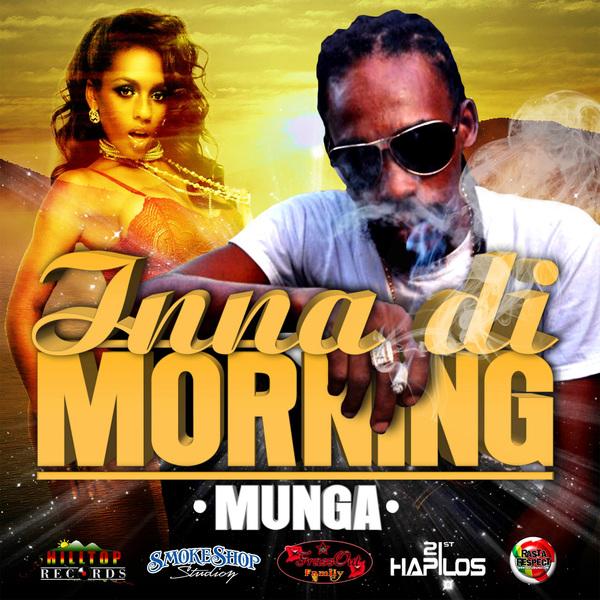 MUNGA - INNA DI MORNING - SINGLE - FRASS OUT #ITUNES 9/24/13 @realmunga @frassout_family