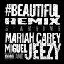 ♥ ♬ '#Beautiful (Remix) [feat. Miguel & Jeezy]' - Mariah Carey ♪