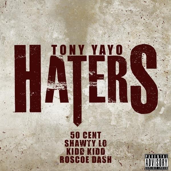 Tony Yayo-Haters feat. 50 Cent Shawty_Lo and Kidd Kidd