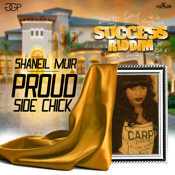 SHANEIL MUIR - PROUD SIDE CHICK - SINGLE #ITUNES 8/12/16 #PREORDER 7/29/16 @GOODGOODPROD