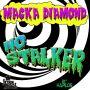 MACKA DIAMOND - NO STALKER - SINGLE - JUSS KOOL PRODUCTIONS #ITUNES 8/13/13 @jusskool